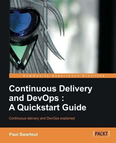 Continuous Delivery and DevOps A Quickstart Guide