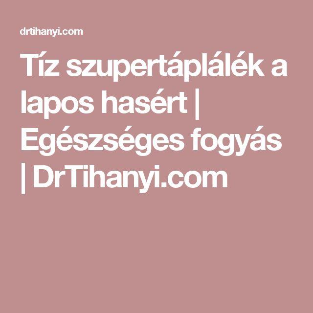 Tíz szupertáplálék a lapos hasért | Egészséges fogyás | DrTihanyi.com