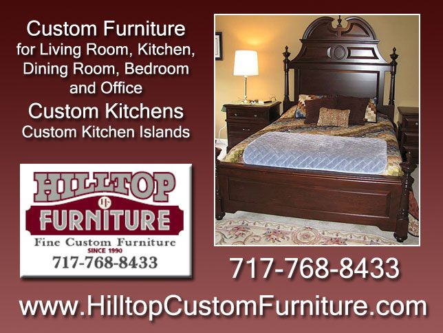 http://hilltopcustomfurniture.com Hilltop Custom Furniture designs, manufactures, and finishes high quality custom furniture for every room in your house or office.  From kitchen tables and chairs to exquisite bedroom furniture, we can create the style and look you desire.  Serving Lancaster PA.  Call us at 717-768-8433. https://twitter.com/hilltopfurnitur