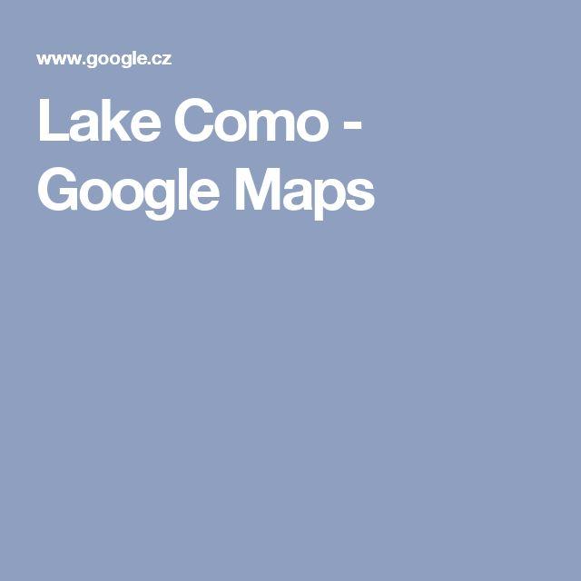 Lake Como - Google Maps