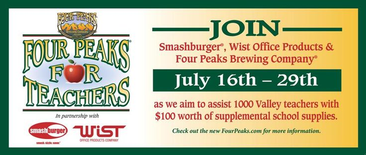 Beginning yesterday, July 16th, K-12 teachers can visit any Phoenix Smashburger or Four Peaks location and present their school ID to receive a voucher.  These vouchers can then be redeemed for $100 worth of school supplies from Wist Office Products on specific days at each Four Peaks locations.  See www.fourpeaks.com for more info!