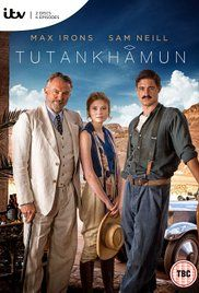Tutankhamun- 2016 british tv series about how Howard Carter became the archaeologist who discovered King Tut's tomb