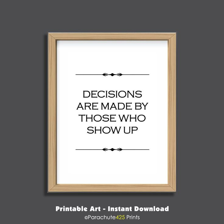 Decisions Are Made By Those Who Show Up, vote poster, political printable, office printable, teamwork quote, office wall art, election quote by Parachute425Prints on Etsy