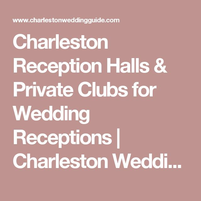 Charleston Reception Halls & Private Clubs for Wedding Receptions | Charleston Wedding Guide