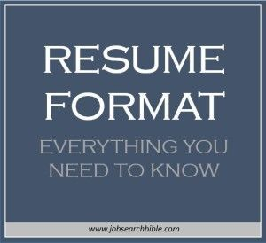Resume Format - Everything you need to know