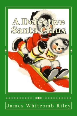 50 best christmas books images on pinterest classic christmas a defective santa claus illustrated edition fandeluxe Ebook collections