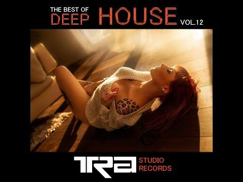 ♫ Best of Deep House Vocal House VOL.12 DJ TRA ♫ - YouTube