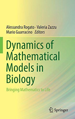 Dynamics of Mathematical Models in Biology: Bringing Mathematics to Life free ebook