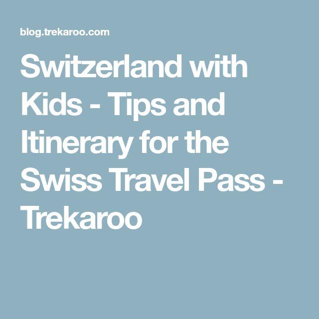Switzerland with Kids - Tips and Itinerary for the Swiss Travel Pass - Trekaroo