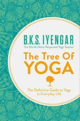 The Tree of Yoga : B. K. S. Iyengar : 9780007921270