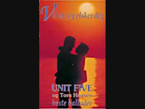 Unit Five - Vit At Jeg Elsker Deg