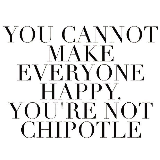Chipotle would make me really happy right now.