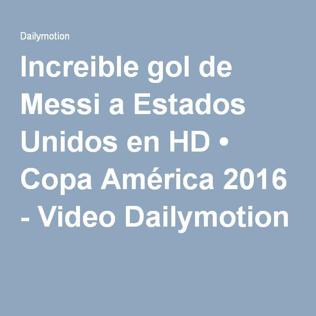 Increible gol de Messi a Estados Unidos en HD • Copa América 2016 - Video Dailymotion