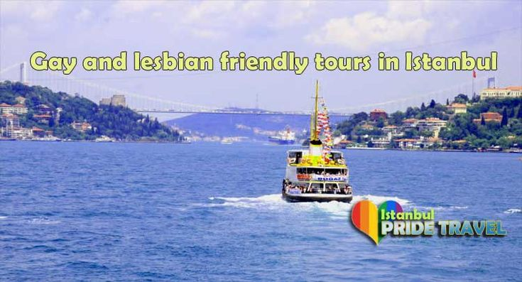 Lesbian and Gay Friendly Daily Istanbul Tours and Excursions
