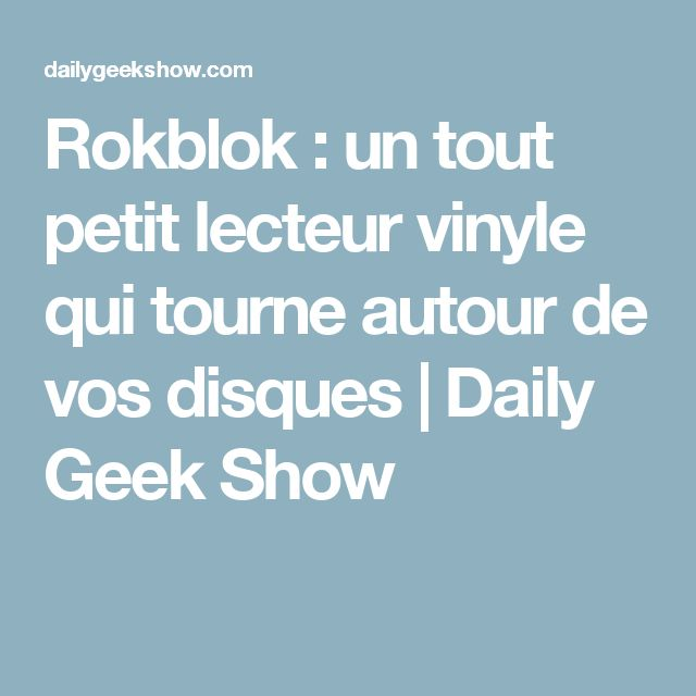 Rokblok : un tout petit lecteur vinyle qui tourne autour de vos disques | Daily Geek Show