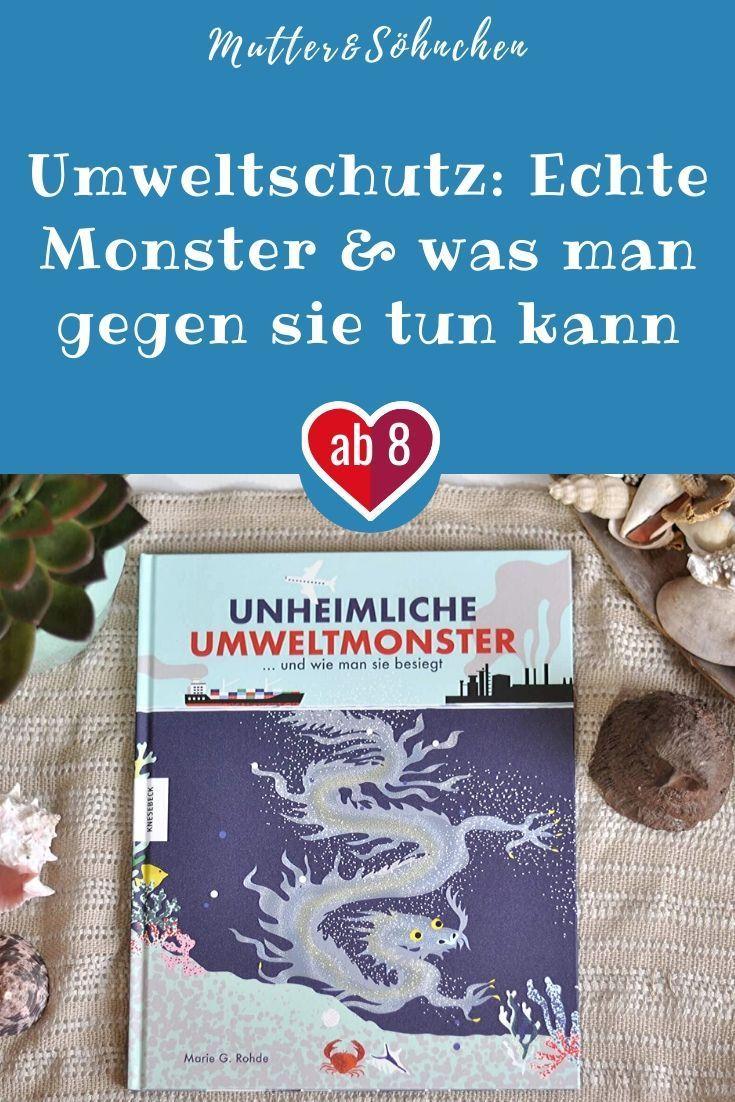 Sachbuch Unheimliche Umweltmonster Und Wie Man Sie Besiegt In 2020 Sachbucher Kinderbucher Buch Tipps