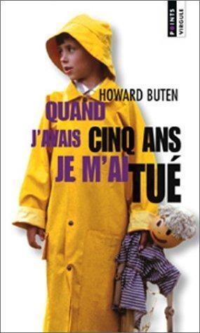 Quand j'avais 5 ans je m'ai tué - Howard Buten