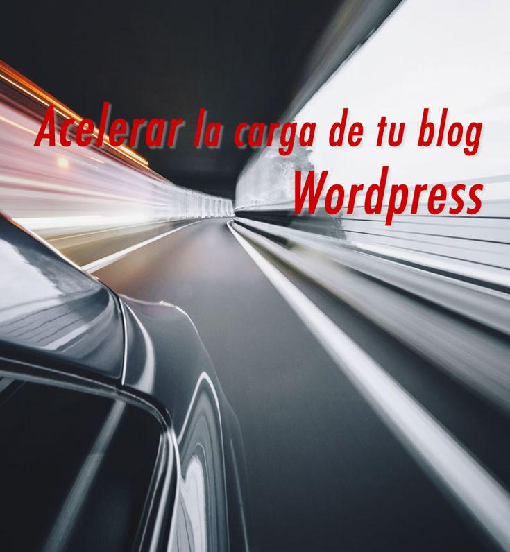 Acelerar la carga de tu blog Wordpress. Si tienes un blog, es imperativo que tomes las medidas adecuadas para acelerar tu blog. #Wordpress #blog #blogging
