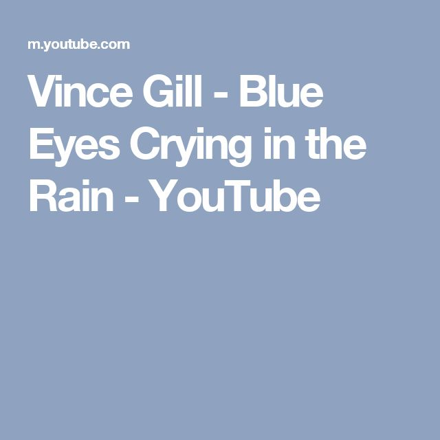 Vince Gill - Blue Eyes Crying in the Rain - YouTube