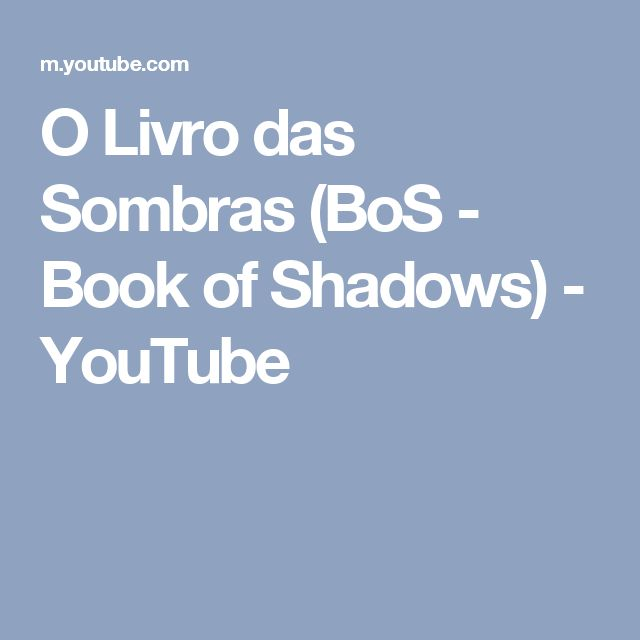 O Livro das Sombras (BoS - Book of Shadows) - YouTube