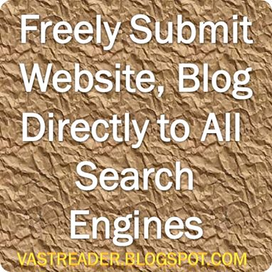 Submit Website to Search Engines Directly  Vastreader.blogspot.com Blogger Tips http://vastreader.blogspot.com/2016/02/submit-website-to-search-engines.html