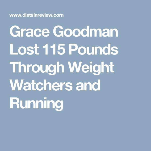 Grace Goodman Lost 115 Pounds Through Weight Watchers and Running