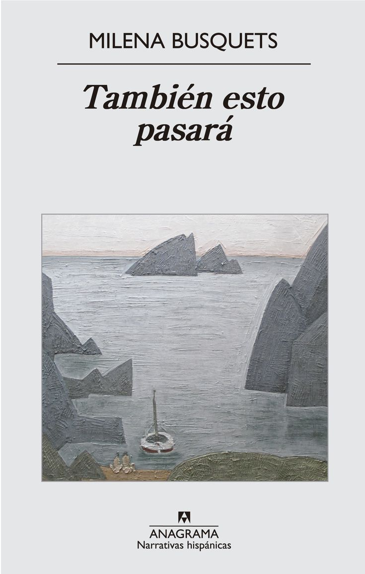 Un resumen de la popular novela También esto pasará, de Milena Busquets