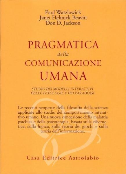 Pragmatica della #comunicazione umana - Paul Watzlawick - J. H. Beavin - D. D. Jackson