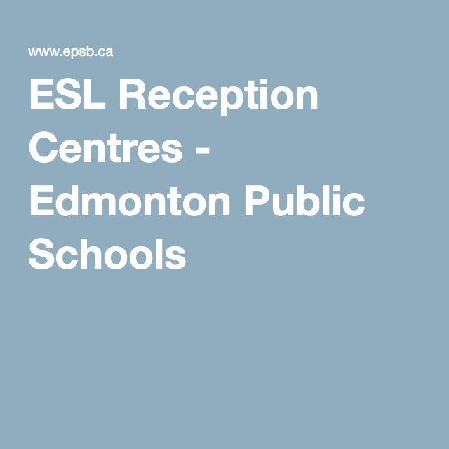 Esl Reception Centres Edmonton Public Schools