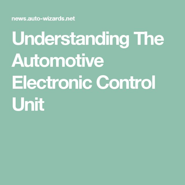 Understanding The Automotive Electronic Control Unit