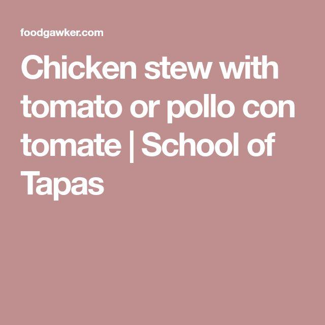Chicken stew with tomato or pollo con tomate | School of Tapas
