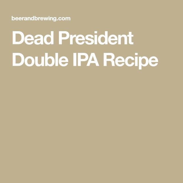 Dead President Double IPA Recipe