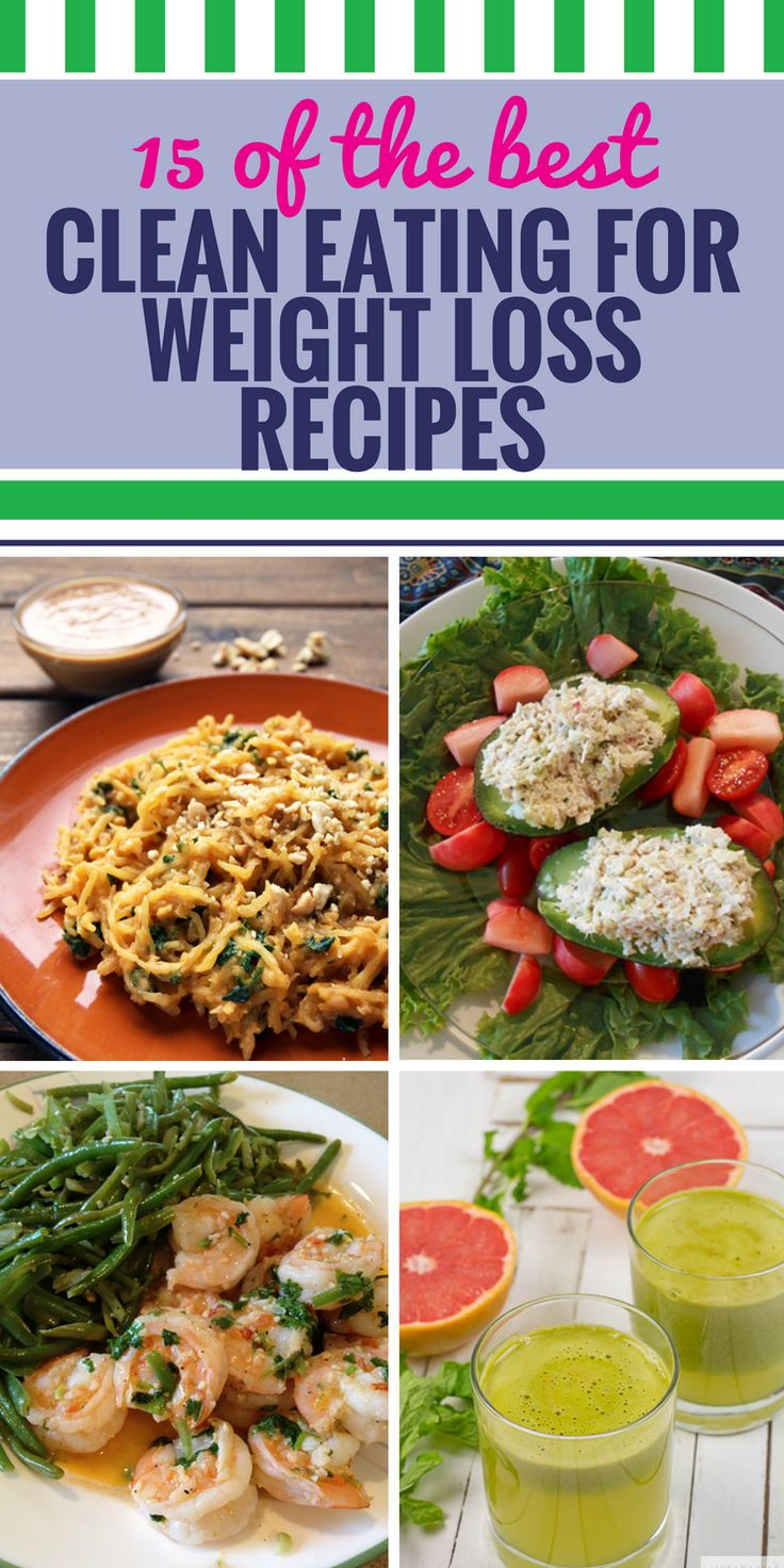 15 Clean Eating Recipes for Weight Loss. You're putting your health first, but it takes more than just exercise. Use these healthy dinner ideas and delicious foods to kick start your clean eating plan. It's not just a diet - it's a way of life.