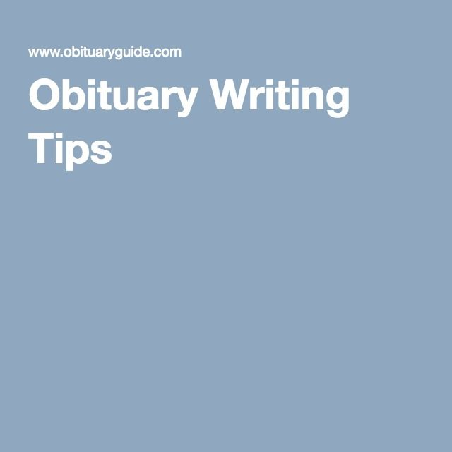 obituary writing tips Obituary writer for hire if you've ever been involved in writing a loved one's obituary, you have surely wondered what the deceased would want said.