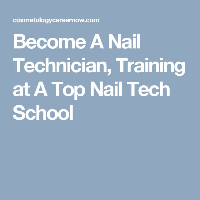 Become A Nail Technician, Training at A Top Nail Tech School