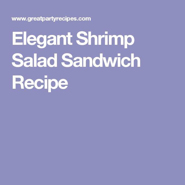 Elegant Shrimp Salad Sandwich Recipe