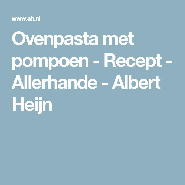 Ovenpasta met pompoen - Recept - Allerhande - Albert Heijn