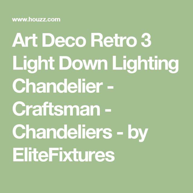 Art Deco Retro 3 Light Down Lighting Chandelier - Craftsman - Chandeliers - by EliteFixtures