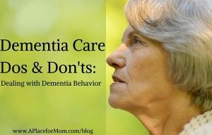 Dementia Care Dos & Dont's: Dealing with Dementia Behavior