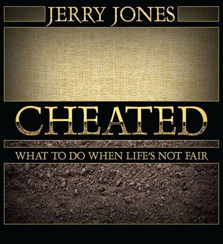 Cheated by Jerry Jones. $9.65. 64 pages. Publisher: Word Aflame Press (September 23, 2007). Author: Jerry Jones
