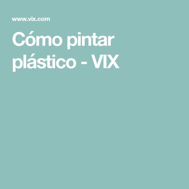 Cómo pintar plástico - VIX