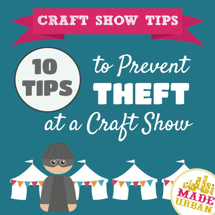 10 Tips to Prevent Theft at a Craft Show | Made Urban