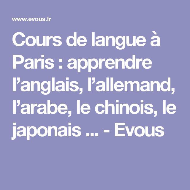 Cours de langue à Paris: apprendre l'anglais, l'allemand, l'arabe, le chinois, le japonais ...  - Evous