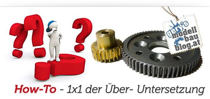 HowTo: 1x1 der Unter- Übersetzung in Modellautos bzw. RC-Cars! http://rc-modellbau-blog.com/2013/02/howto-warum-brauchen-wir-eine-untersetzung-in-unserem-rc-car/ #getriebe #guide #rc-car