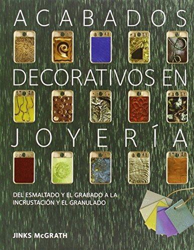 Acabados decorativos en joyería - de l'esmaltat i el gravat a l'incrustació i el granulat.