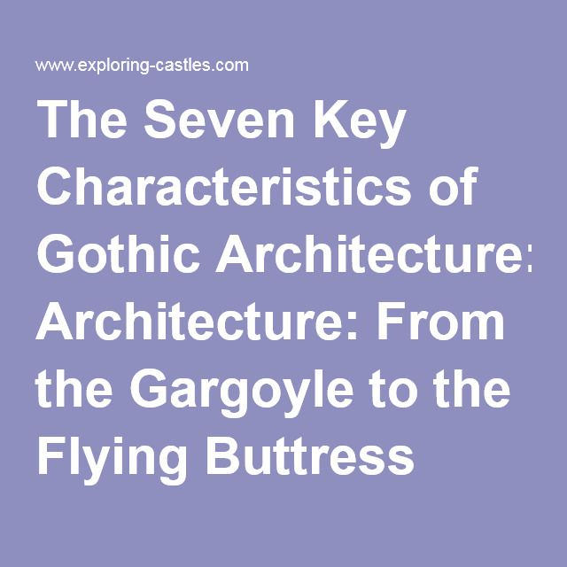 key characteristics of gothic architecture essay Which of the following best describes key characteristics of gothic architecture innovative rib vaulting and use of stained glass which of the following became a standard feature of french gothic architecture.