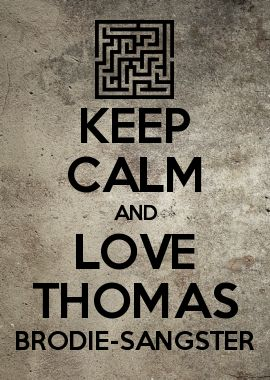 KEEP CALM AND LOVE THOMAS BRODIE-SANGSTER