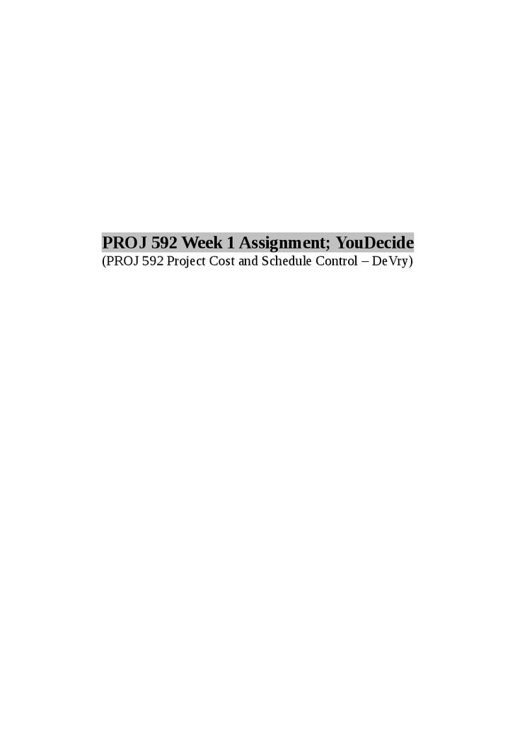 proj 592 project cost and schedule Similar essays proj 592 (project cost and schedule control) entire course - devry  proj 587 complete course project (updated & taken 2014) - devry.