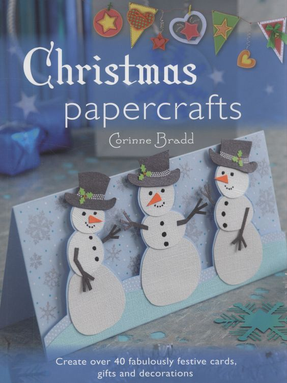 """""""Christmas papercrafts"""", by Corinne Bradd - 40 papercrafting projects, including colurful cards and tags and gorgeous gift boxes."""