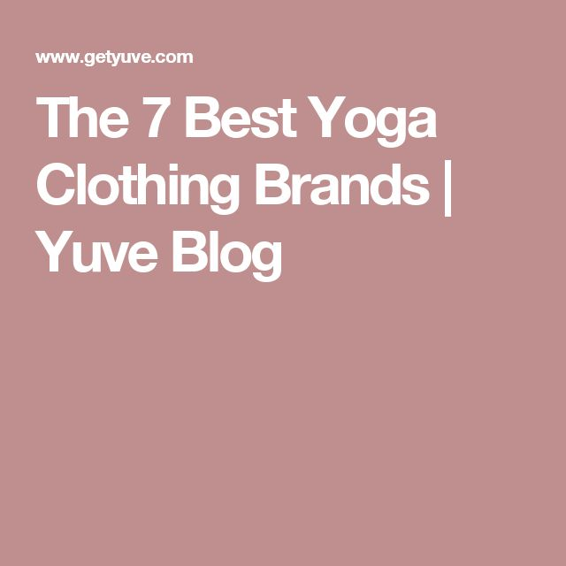25+ Best Ideas About Yoga Clothing Brands On Pinterest
